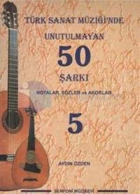 Türk Sanat Müziği'nde Unutulmayan 50 Şarkı - 5