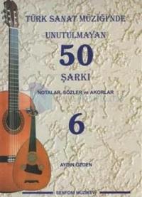 Türk Sanat Müziği'nde Unutulmayan 50 Şarkı - 6