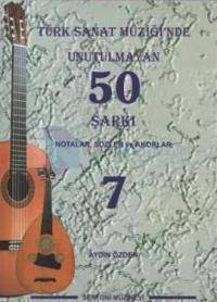 Türk Sanat Müziği'nde Unutulmayan 50 Şarkı - 7