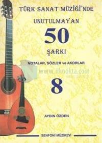 Türk Sanat Müziği'nde Unutulmayan 50 Şarkı - 8