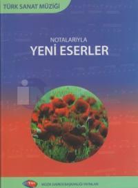 Türk Sanat Müziği - Notalarıyla Yeni Eserler