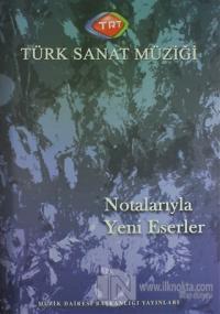 Türk Sanat Müziği Notalarıyla Yeni Eserler