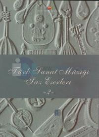 Türk Sanat Müziği Saz Eserleri 2