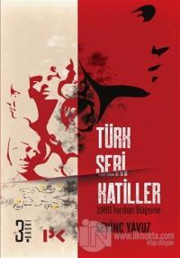 Türk Seri Katiller %25 indirimli Sevinç Yavuz
