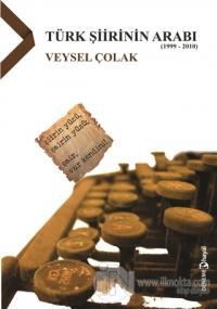 Türk Şiirinin Arabı (1999 - 2010)