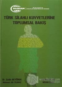 Türk Silahlı Kuvvetlerine Toplumsal Bakış (Ciltli)