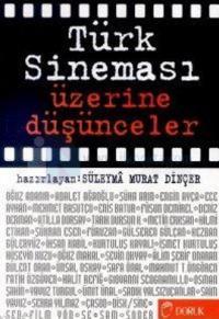 Türk Sineması Üzerine Düşünceler