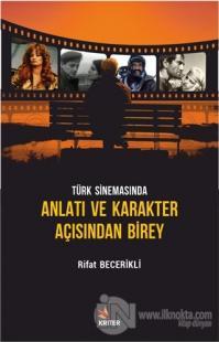 Türk Sinemasında Anlatı ve Karakter Açısından Birey