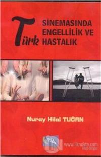 Türk Sinemasında Engellilik Ve Hastalık