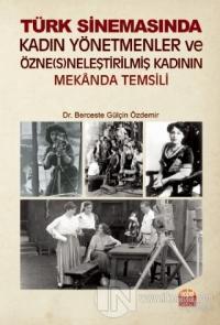 Türk Sinemasında Kadın Yönetmenler ve Özne(s)neleştirilmiş Kadının Mek