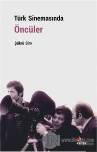 Türk Sinemasında Öncüler