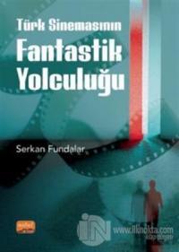 Türk Sinemasının Fantastik Yolculuğu Serkan Fundalar