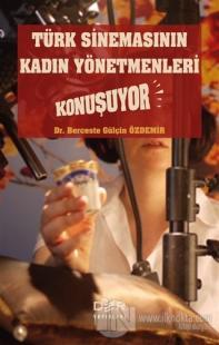 Türk Sinemasının Kadın Yönetmenleri Konuşuyor %5 indirimli Berceste Gü