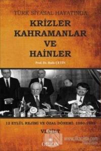 Türk Siyasal Hayatında Krizler Kahramanlar ve Hainler 6. Cilt