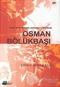 Türk Siyasetinde Anadolu Fırtınası - Osman Bölükbaşı %20 indirimli Den