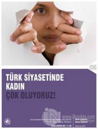 Türk Siyasetinde Kadın: Çok Oluyoruz!