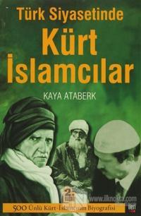Türk Siyasetinde Kürt İslamcılar %20 indirimli Kaya Ataberk