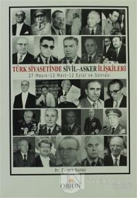 Türk Siyasetinde Sivil - Asker İlişkileri
