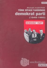 Türk Siyasi Tarihinde Demokrat Parti 1946-1960 %15 indirimli Mustafa A