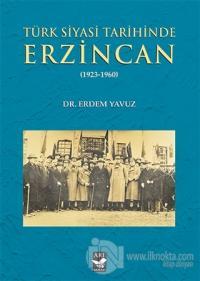 Türk Siyasi Tarihinde Erzincan