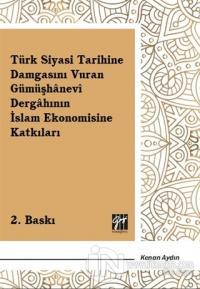 Türk Siyasi Tarihine Damgasını Vuran Gümüşhanevi Dergahının İslam Ekon