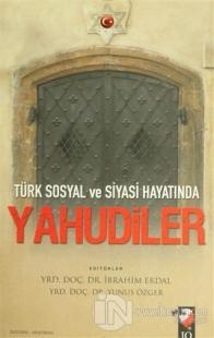 Türk Sosyal ve Siyasi Hayatında Yahudiler %15 indirimli Kolektif