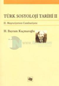 Türk Sosyoloji Tarihi 2 II. Meşrutiyetten Cumhuriyete