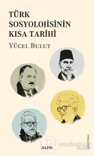 Türk Sosyolojisinin Kısa Tarihi Yücel Bulut