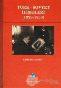 Türk - Sovyet İlişkileri (1920-1953) (Ciltli)