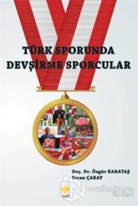 Türk Sporunda Devşirme Sporcular