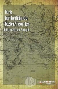 Türk Tarihçiliğinde Tezler-Teoriler