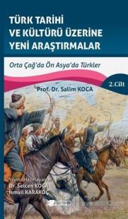 Türk Tarihi ve Kültürü Üzerine Yeni Araştırmalar 2. Cilt