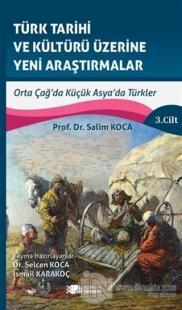 Türk Tarihi ve Kültürü Üzerine Yeni Araştırmalar 3. Cilt