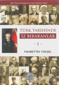 Türk Tarihinde İz Bırakanlar 1 %23 indirimli Fahrettin Yüksel