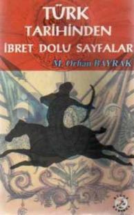 Türk Tarihinden İbret Dolu Sayfalar