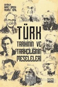 Türk Tarihinin ve Tarihçiliğin Meseleleri