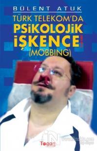 Türk Telekom'da Psikolojik İşkence
