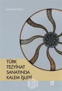 Türk Tezyinat Sanatında Kalem İşleri %25 indirimli Ali Fuat Baysal