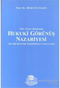 Türk Ticaret Hukukunda Hukuki Görünüş Nazariyesi