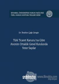 Türk Ticaret Kanunu'na Göre Anonim Ortaklık Genel Kurulunda Yeter Sayılar (Ciltli)
