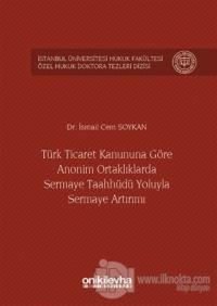 Türk Ticaret Kanununa Göre Anonim Ortaklıklarda Sermaye Taahhüdü Yoluyla Sermaye Artırımı (Ciltli)