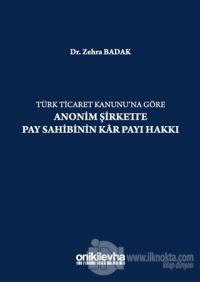 Türk Ticaret Kanununa Göre Anonim Şirkette Pay Sahibinin Kar Payı Hakkı (Ciltli)