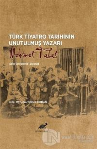 Türk Tiyatro Tarihinin Unutulmuş Yazarı Mehmet Talat Cem Yılmaz Budan