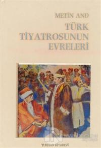 Türk Tiyatrosunun Evreleri (Ciltli)