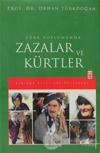 Türk Toplumunda Zazalar ve Kürtler (Ciltli)