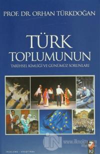 Türk Toplumunun Tarihsel Kimliği ve Günümüz Sorunları (Ciltli)