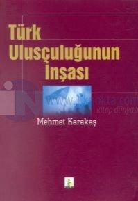Türk Ulusçuluğunun İnşası