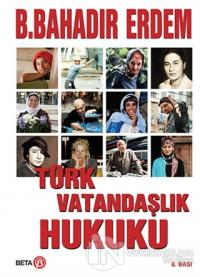 Türk Vatandaşlık Hukuku %7 indirimli B. Bahadır Erdem