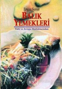 Türk ve Avrupa Mutfaklarından Balık Yemekleri