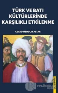 Türk ve Batı Kültürlerinde Karşılıklı Etkilenme